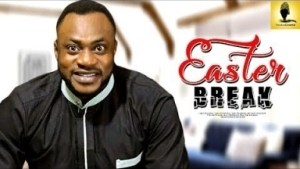 Video: Easter Break - Latest Intriguing Yoruba Movie 2018 Drama Starring: Gabriel Afolayan | Odunlade Adekola